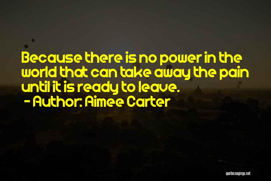 I Want To Go Far Away From This World Quotes By Aimee Carter