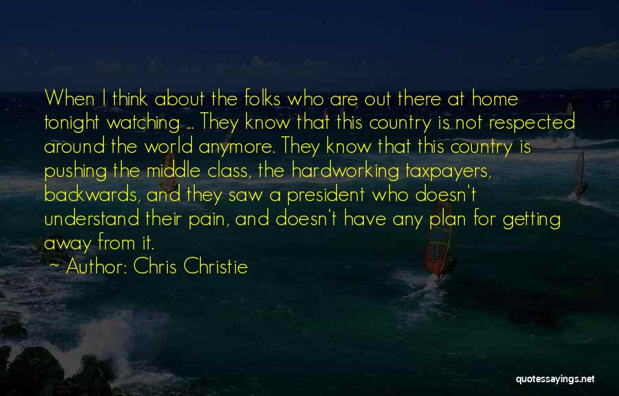 I Want To Go Far Away From This World Quotes By Chris Christie