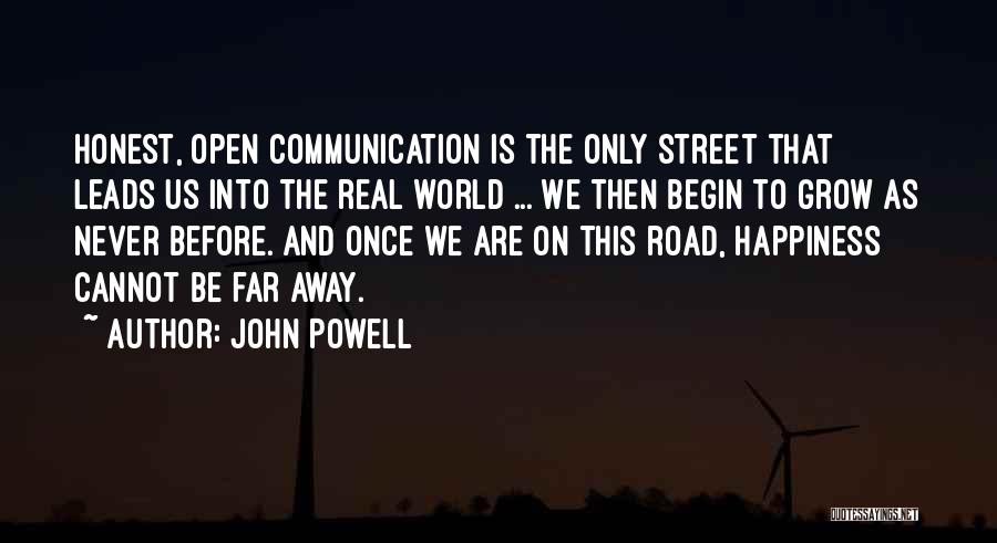 I Want To Go Far Away From This World Quotes By John Powell