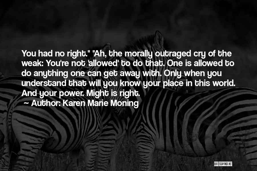 I Want To Go Far Away From This World Quotes By Karen Marie Moning