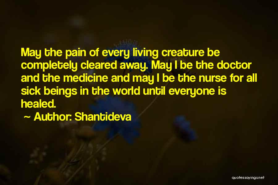 I Want To Go Far Away From This World Quotes By Shantideva