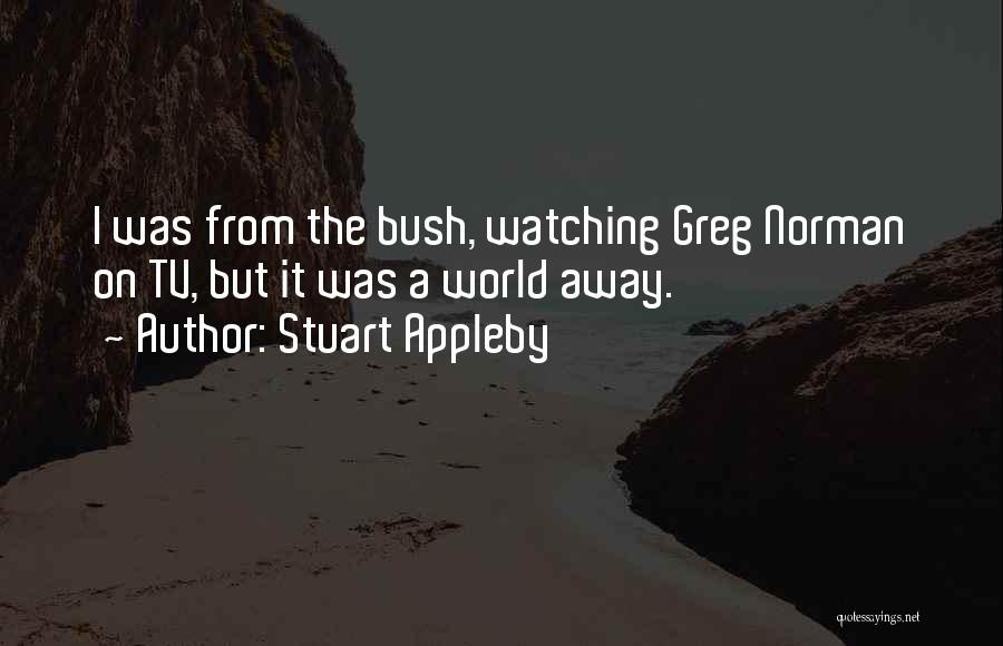 I Want To Go Far Away From This World Quotes By Stuart Appleby