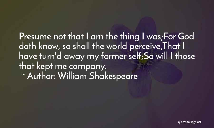 I Want To Go Far Away From This World Quotes By William Shakespeare