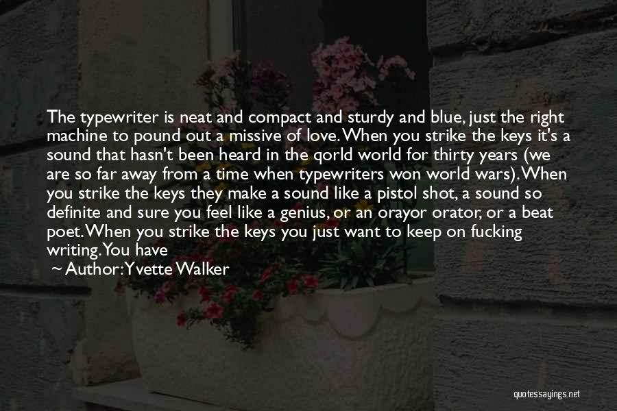 I Want To Go Far Away From This World Quotes By Yvette Walker