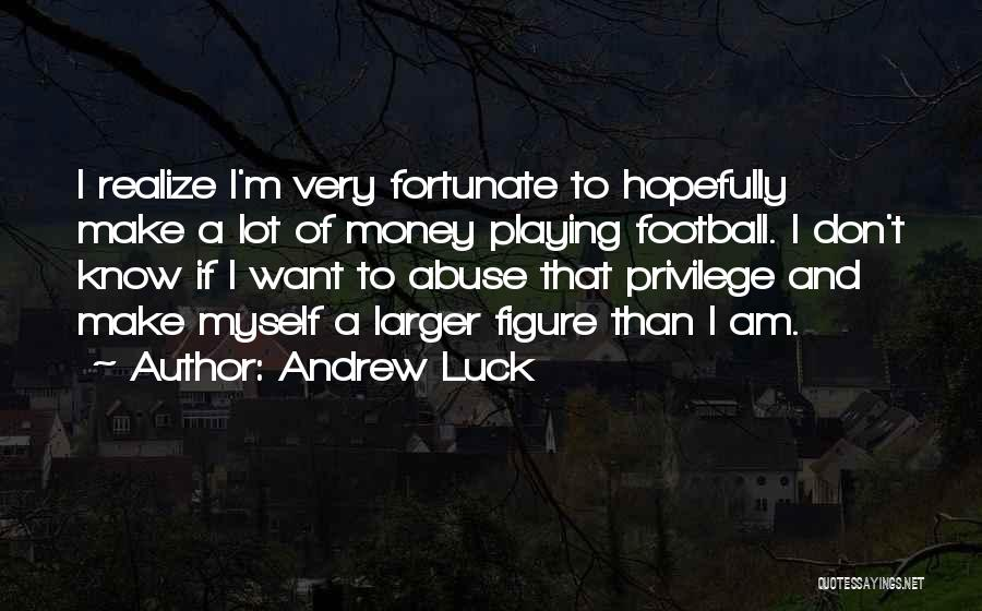 I Want To Know Myself Quotes By Andrew Luck