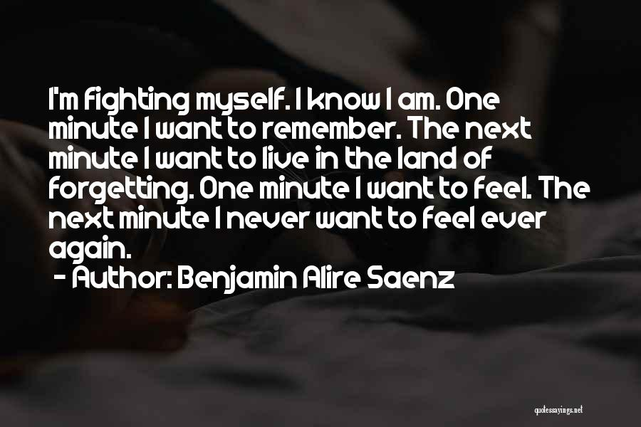 I Want To Know Myself Quotes By Benjamin Alire Saenz