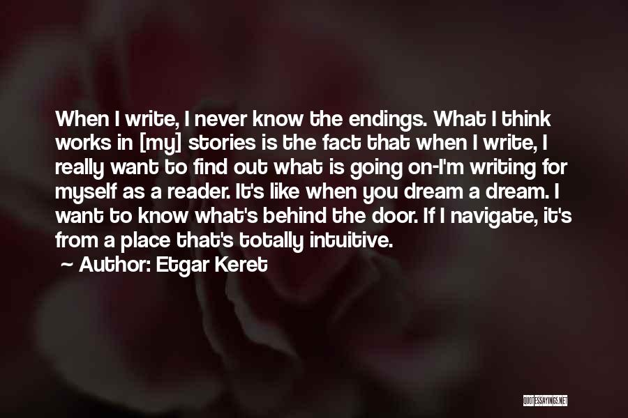 I Want To Know Myself Quotes By Etgar Keret