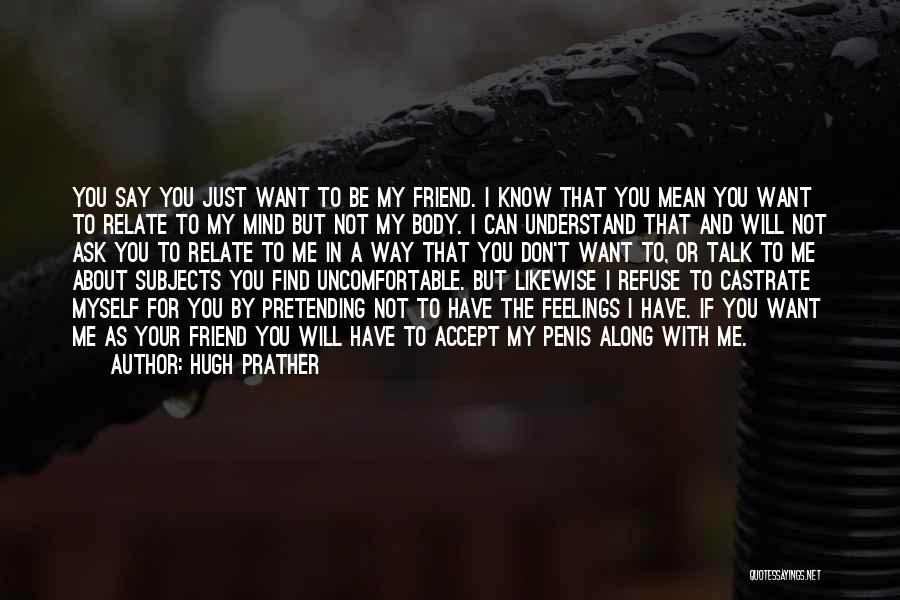 I Want To Know Myself Quotes By Hugh Prather