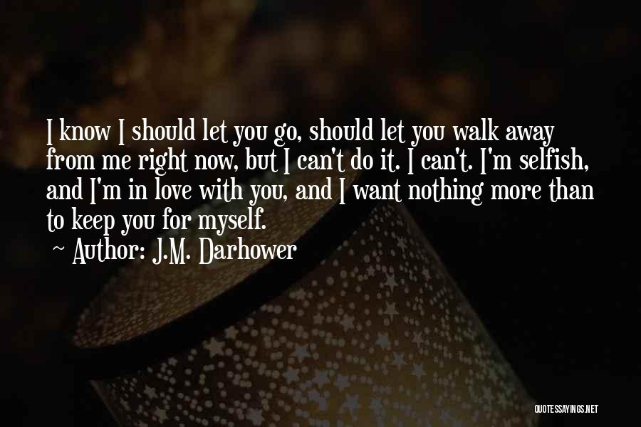 I Want To Know Myself Quotes By J.M. Darhower