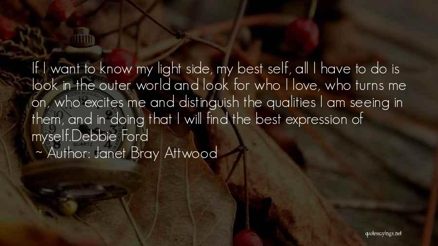 I Want To Know Myself Quotes By Janet Bray Attwood