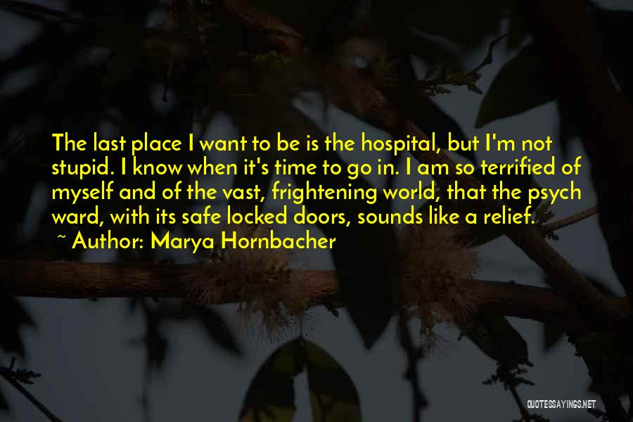 I Want To Know Myself Quotes By Marya Hornbacher