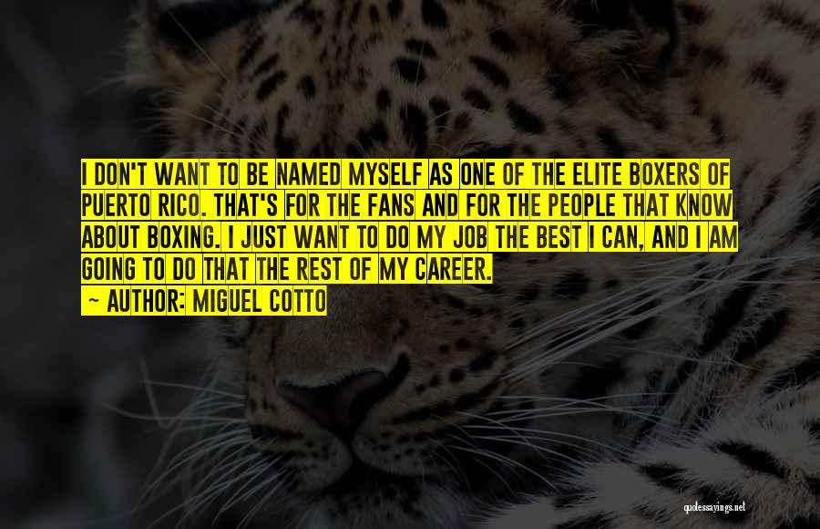 I Want To Know Myself Quotes By Miguel Cotto