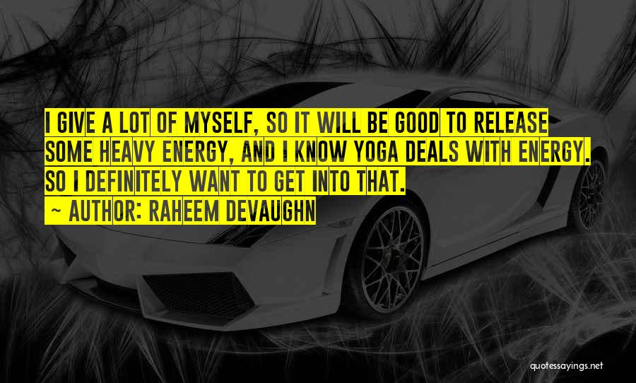 I Want To Know Myself Quotes By Raheem Devaughn