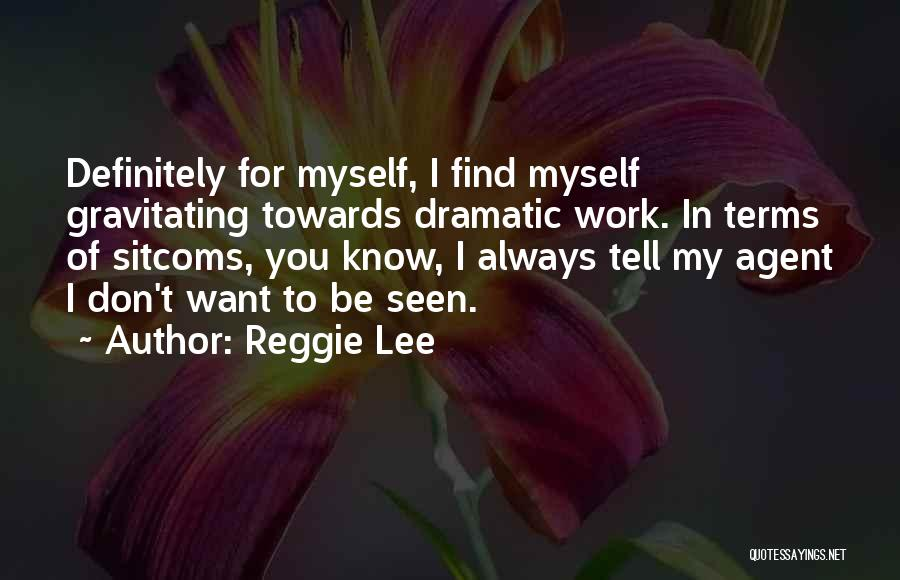 I Want To Know Myself Quotes By Reggie Lee