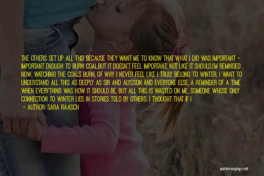 I Want To Know Myself Quotes By Sara Raasch