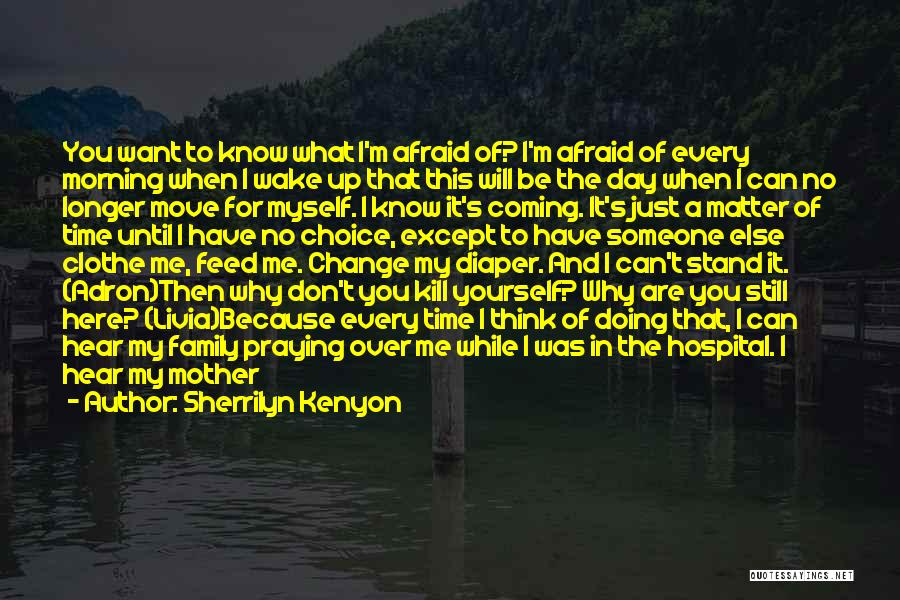 I Want To Know Myself Quotes By Sherrilyn Kenyon