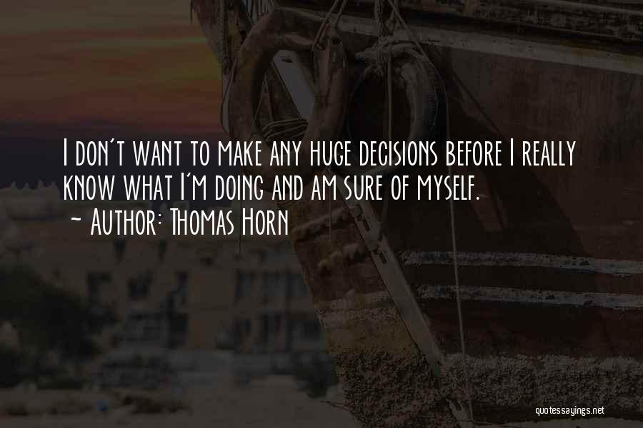 I Want To Know Myself Quotes By Thomas Horn