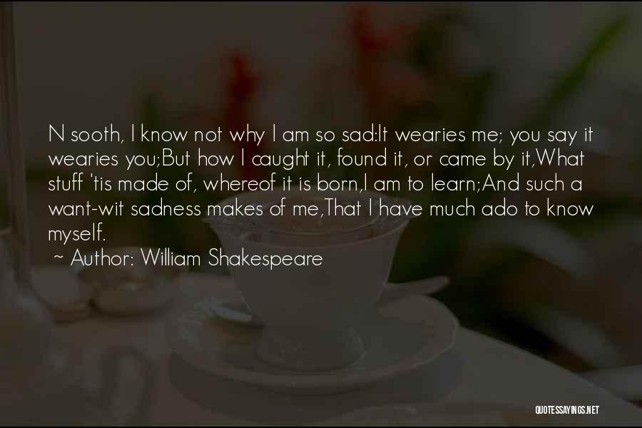 I Want To Know Myself Quotes By William Shakespeare