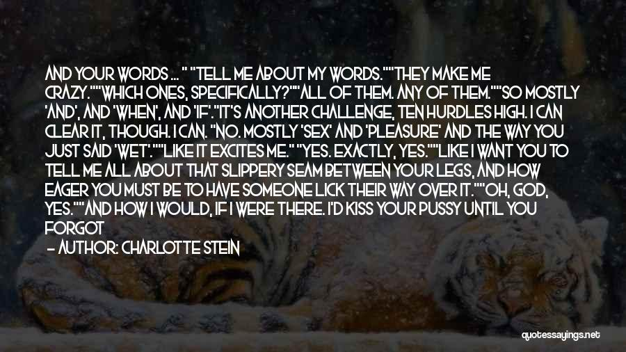 I Want To Lick You Quotes By Charlotte Stein