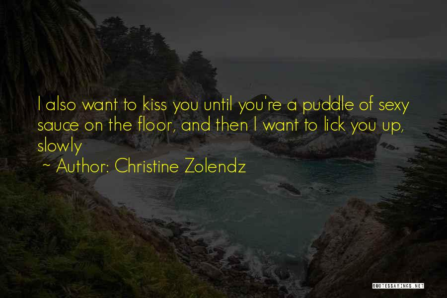 I Want To Lick You Quotes By Christine Zolendz
