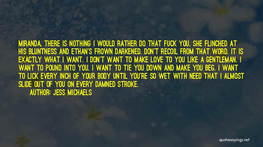 I Want To Lick You Quotes By Jess Michaels