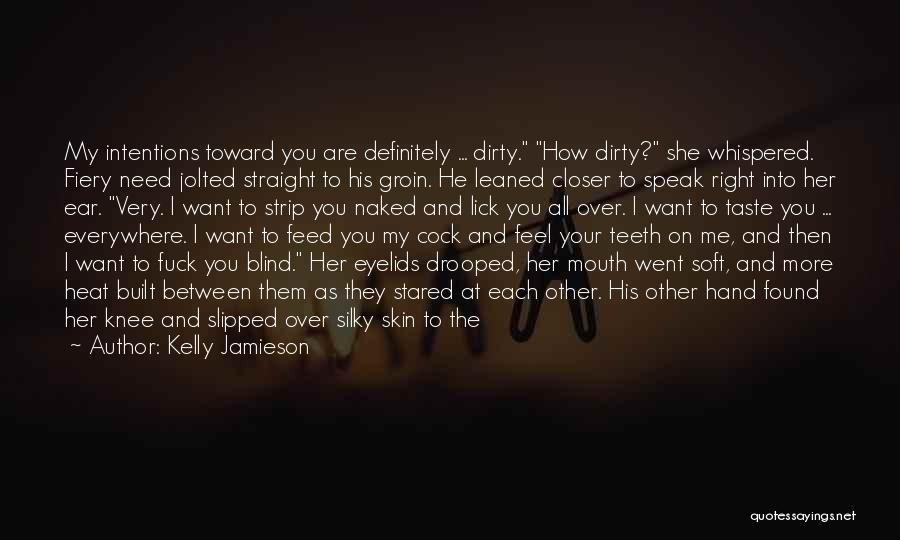 I Want To Lick You Quotes By Kelly Jamieson