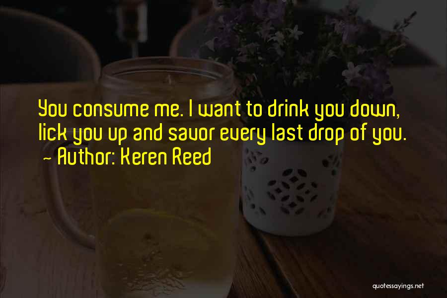 I Want To Lick You Quotes By Keren Reed