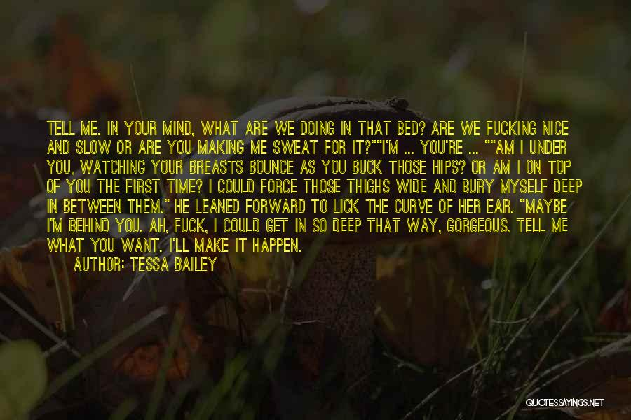 I Want To Lick You Quotes By Tessa Bailey