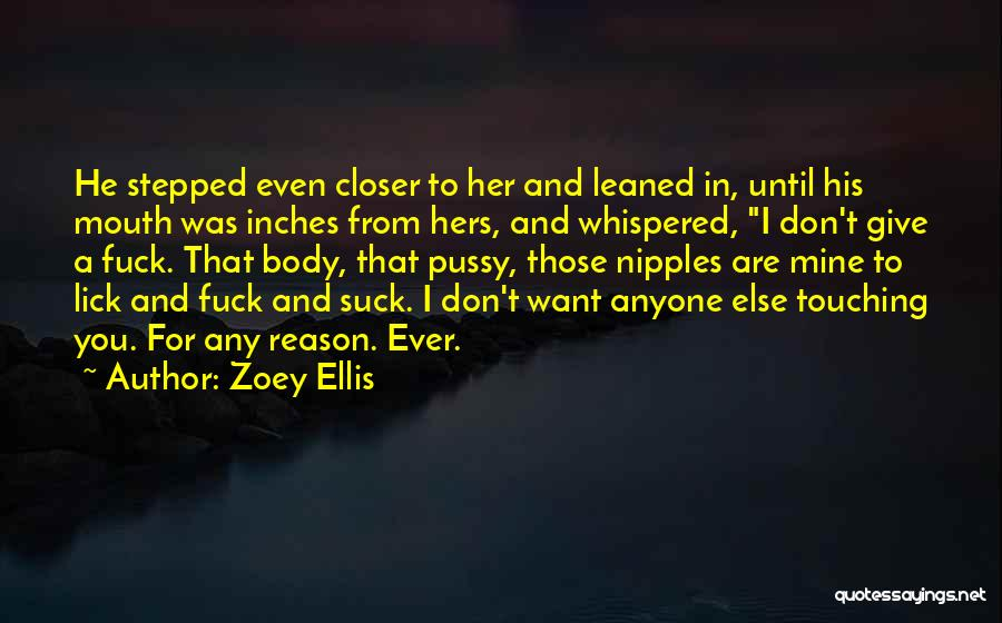 I Want To Lick You Quotes By Zoey Ellis