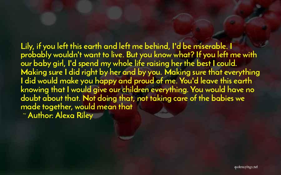 I Want To Make You Happy Love Quotes By Alexa Riley