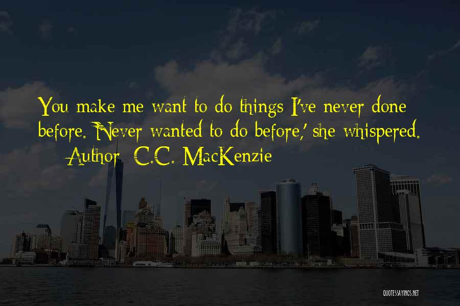 I Want To Make You Happy Love Quotes By C.C. MacKenzie