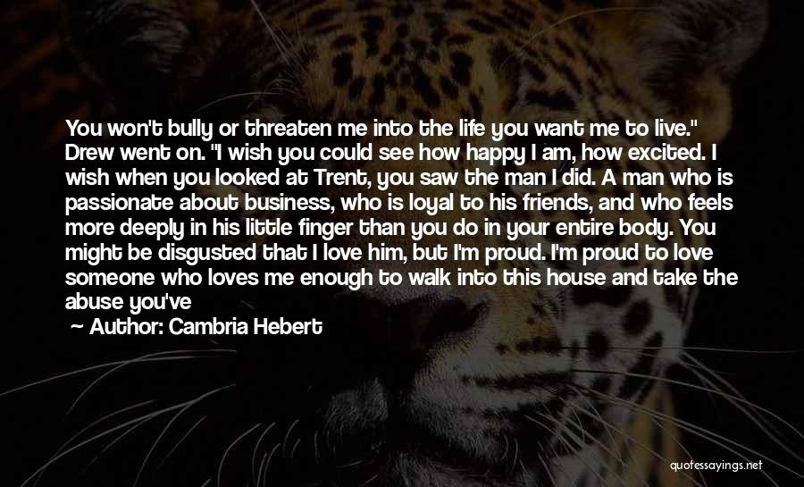 I Want To Make You Happy Love Quotes By Cambria Hebert