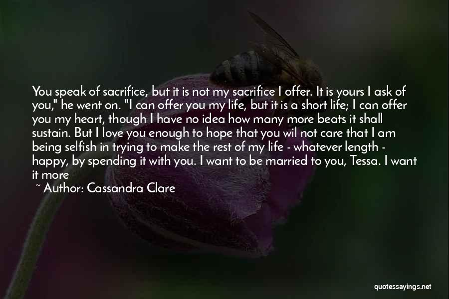 I Want To Make You Happy Love Quotes By Cassandra Clare