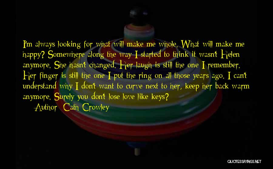 I Want To Make You Happy Love Quotes By Cath Crowley