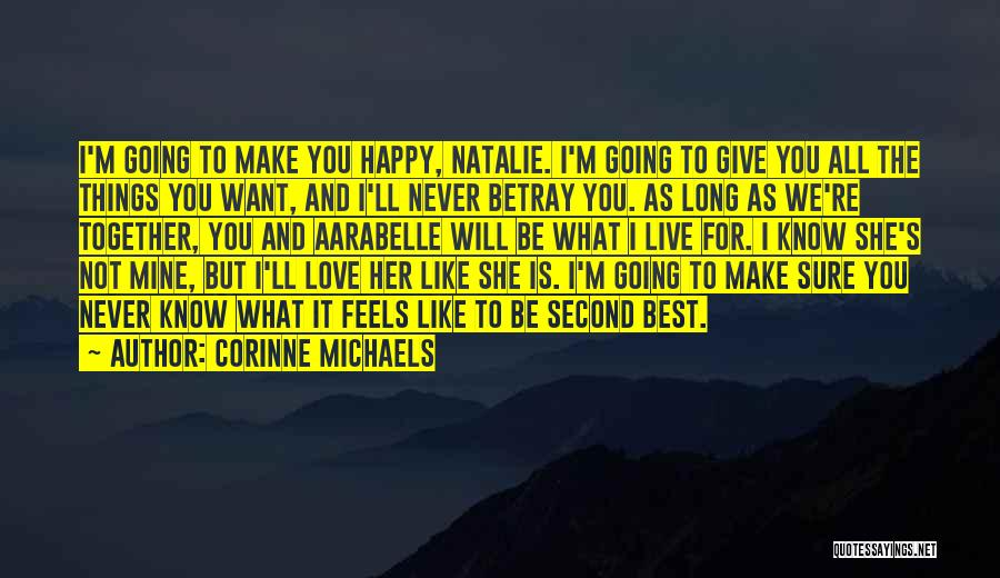 I Want To Make You Happy Love Quotes By Corinne Michaels