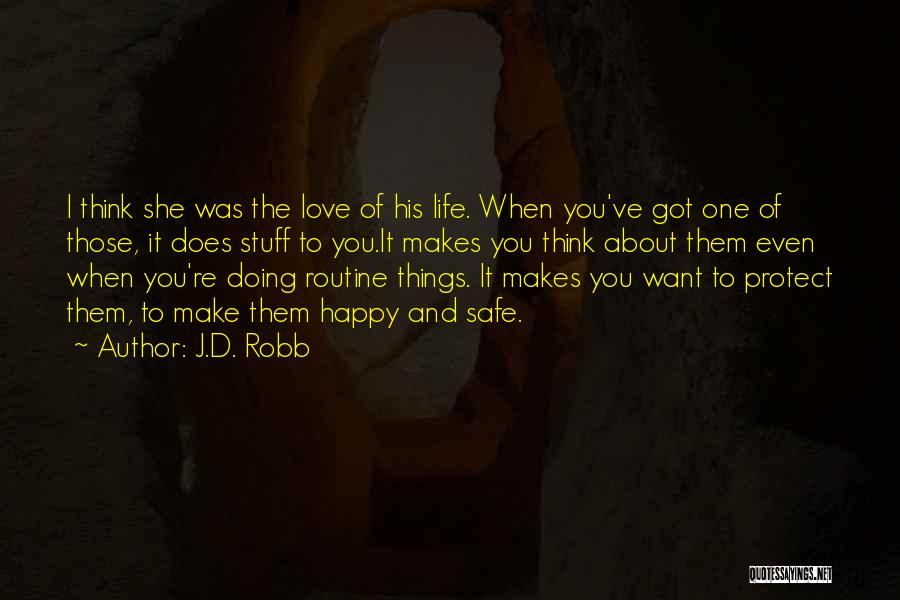 I Want To Make You Happy Love Quotes By J.D. Robb