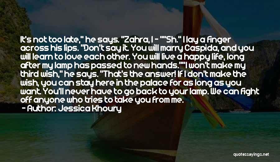 I Want To Make You Happy Love Quotes By Jessica Khoury