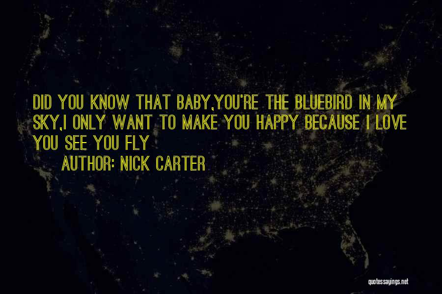 I Want To Make You Happy Love Quotes By Nick Carter
