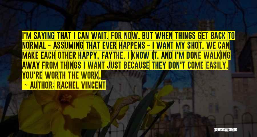 I Want To Make You Happy Love Quotes By Rachel Vincent