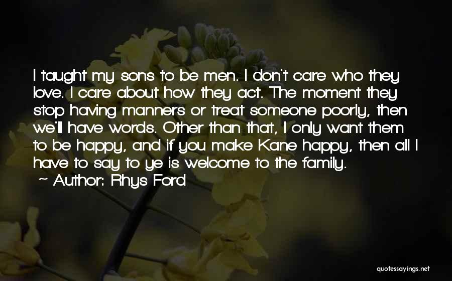 I Want To Make You Happy Love Quotes By Rhys Ford