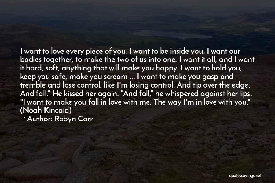 I Want To Make You Happy Love Quotes By Robyn Carr