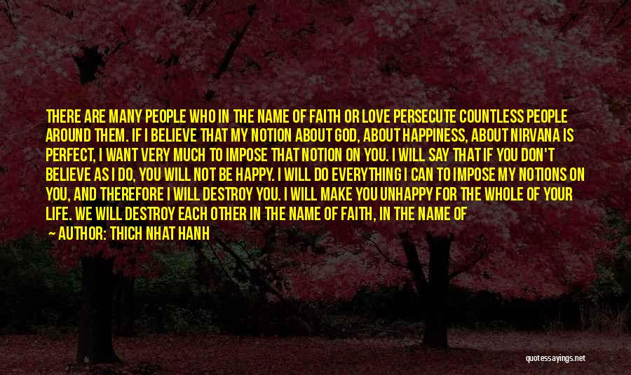 I Want To Make You Happy Love Quotes By Thich Nhat Hanh