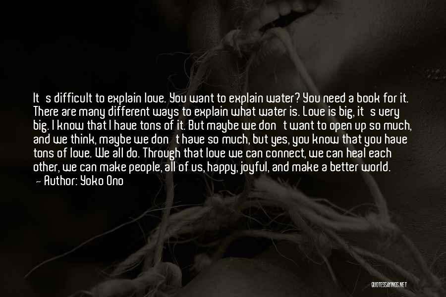 I Want To Make You Happy Love Quotes By Yoko Ono