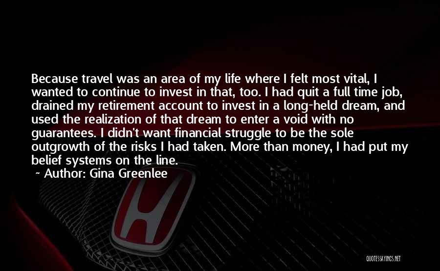 I Want To Quit My Job Quotes By Gina Greenlee