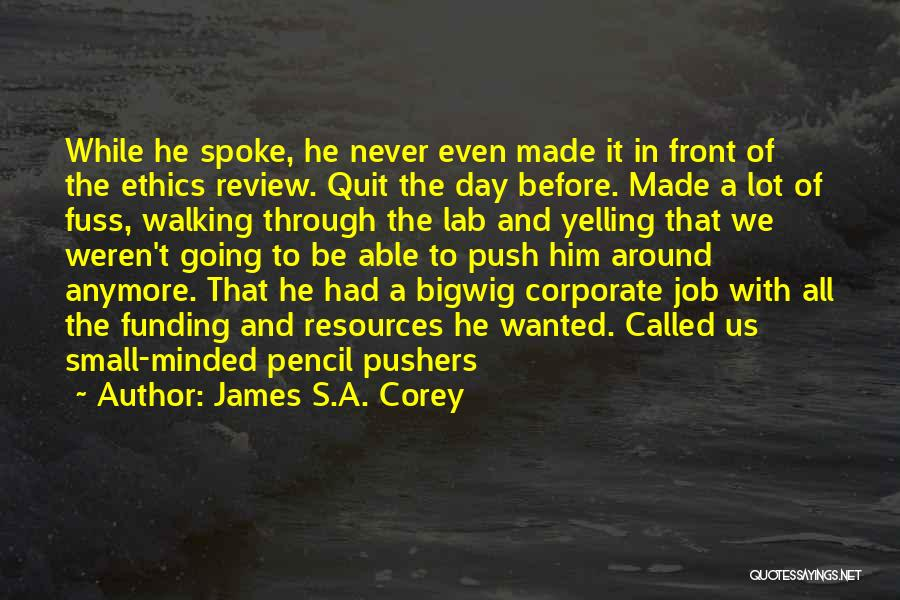 I Want To Quit My Job Quotes By James S.A. Corey
