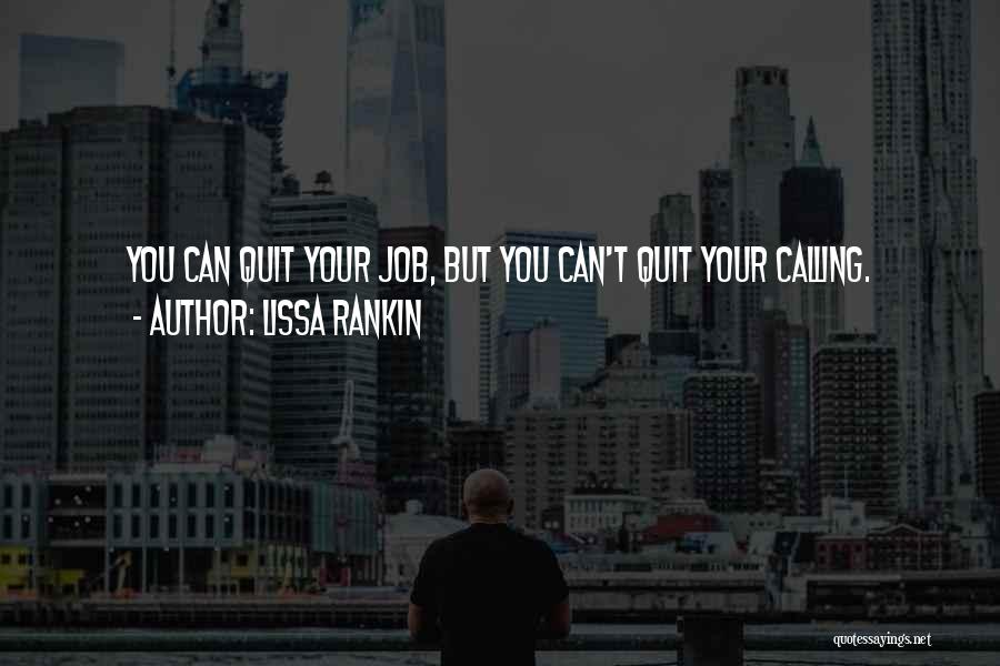 I Want To Quit My Job Quotes By Lissa Rankin