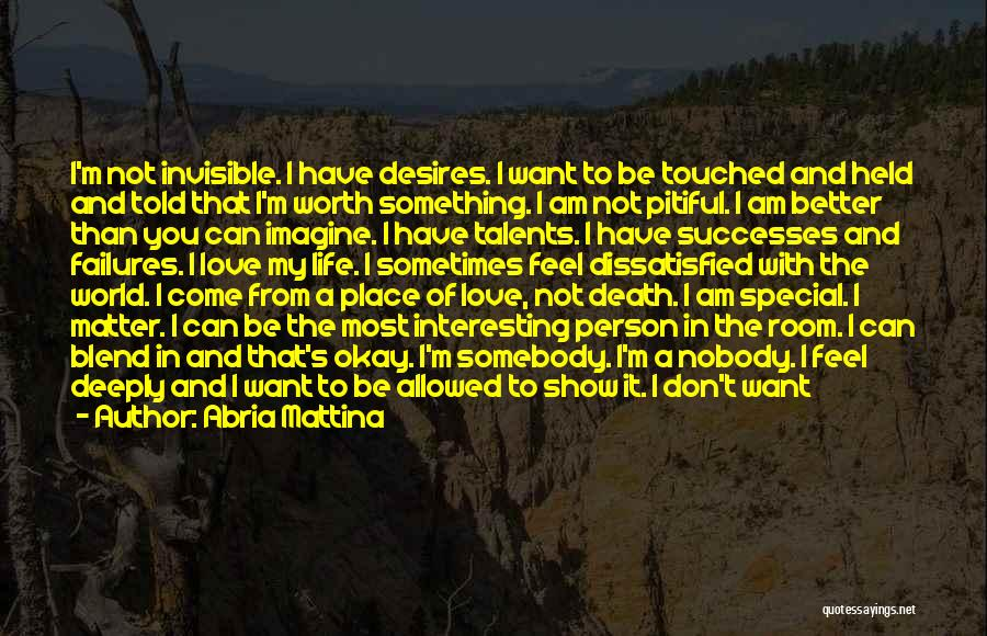I Want To Show You My Love Quotes By Abria Mattina