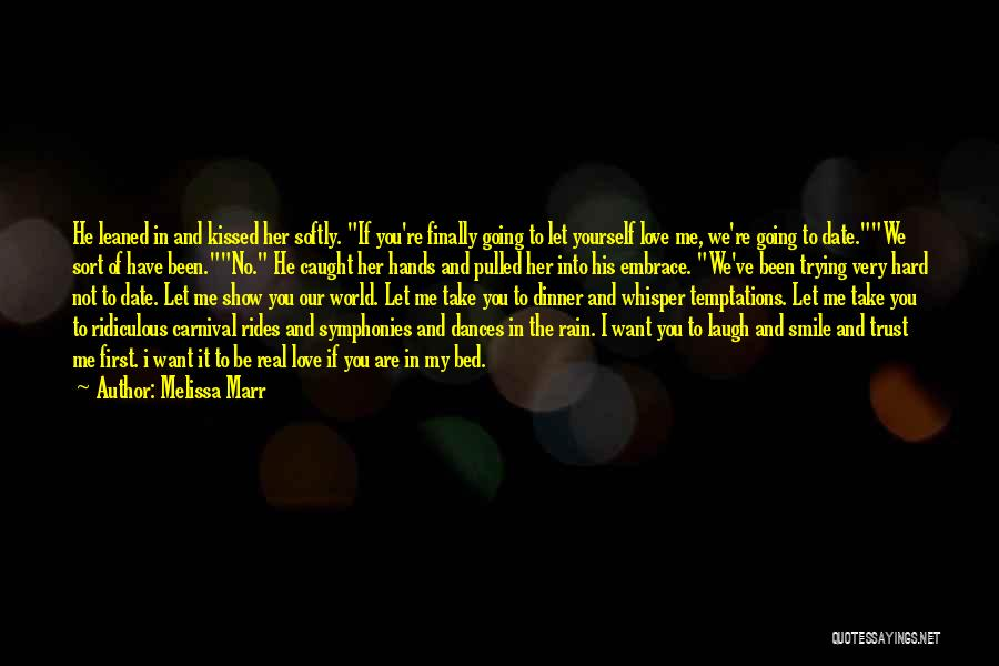 I Want To Show You My Love Quotes By Melissa Marr