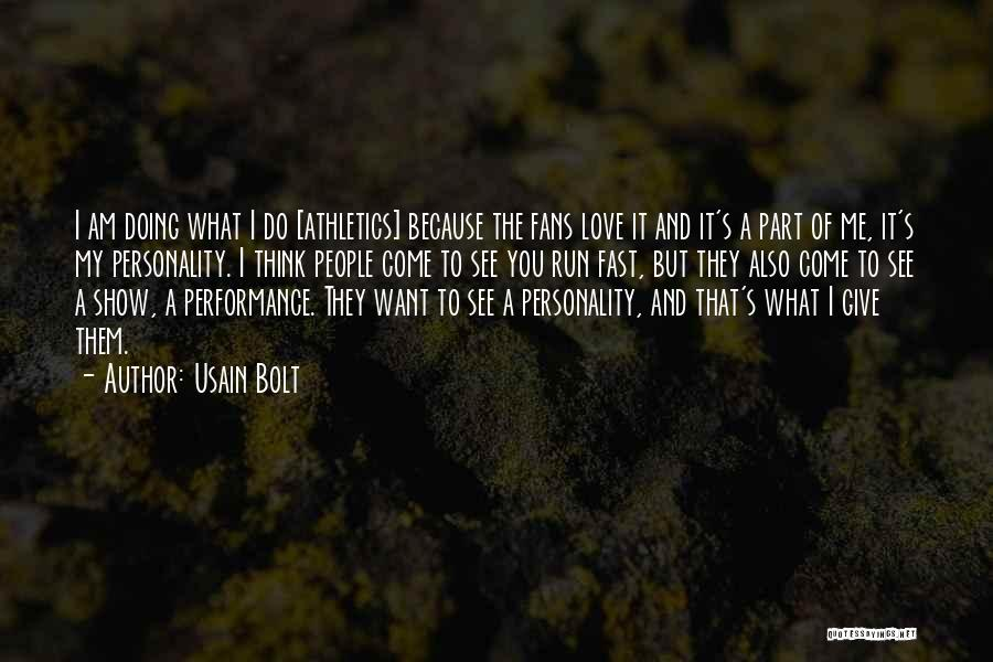 I Want To Show You My Love Quotes By Usain Bolt