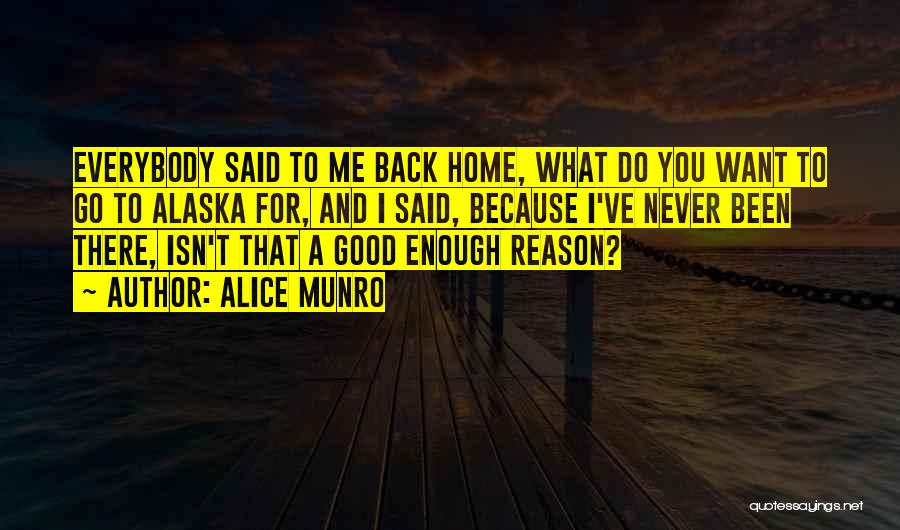I Want You Back Home Quotes By Alice Munro